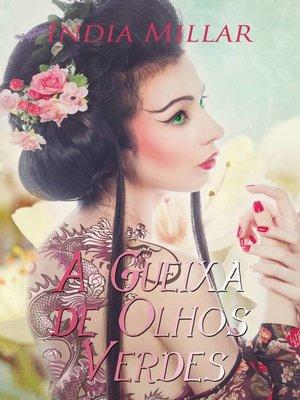 cover image of A Gueixa de Olhos Verdes