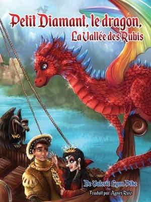 cover image of Petit Diamant, le dragon, la Vallée des Rubis