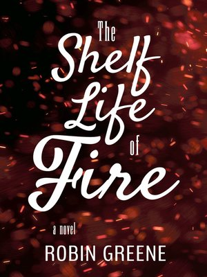 cover image of The Shelf Life of Fire