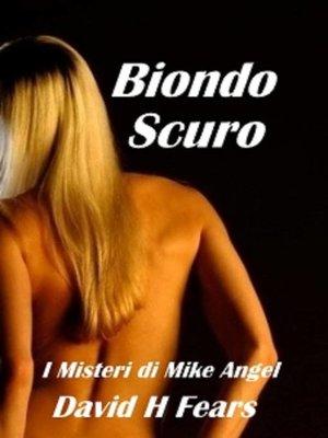 cover image of Biondo Scuro