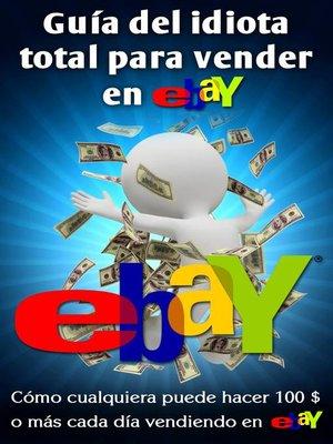 cover image of Guía del idiota total para vender en eBay