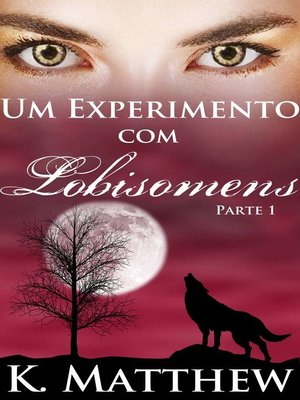 cover image of Um Experimento com Lobisomens