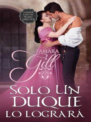 cover image of Solo un duque lo logrará