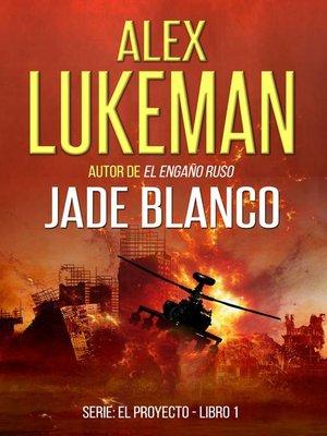 cover image of Jade Blanco. Serie El Proyecto. Libro 1