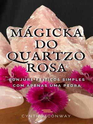 cover image of Mágicka do Quartzo Rosa