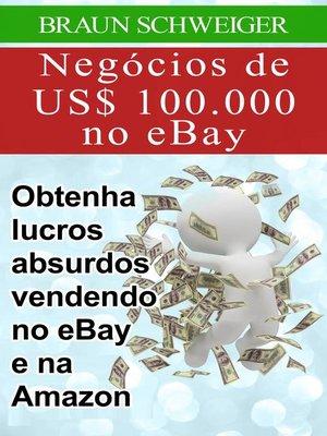 cover image of Negócios de US$ 100.000 no eBay