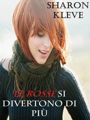 cover image of Le rosse si divertono di più