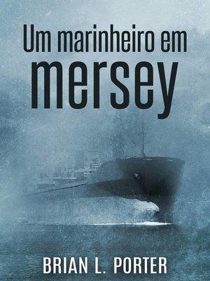 cover image of Um Marinheiro em Mersey