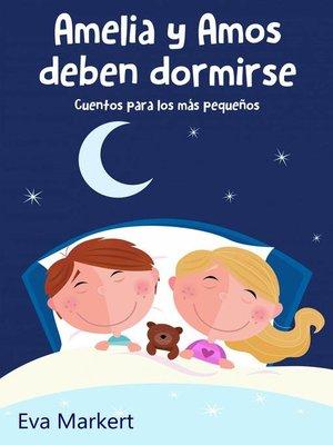 cover image of Amelia y Amos deben dormirse