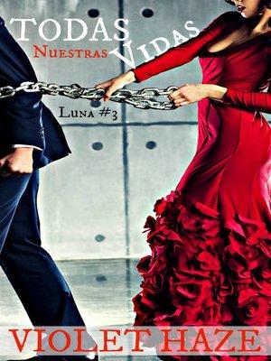 cover image of Todas Nuestras Vidas