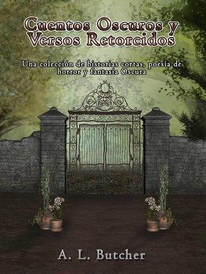 cover image of Cuentos Oscuros y Versos Retorcidos