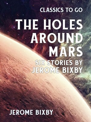 cover image of The Holes Around Mars Six Stories by Jerome Bixby