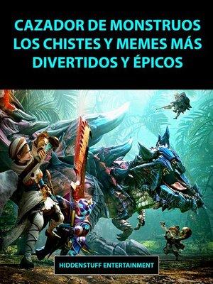cover image of Cazador de Monstruos Los Chistes y Memes más Divertidos y Épicos