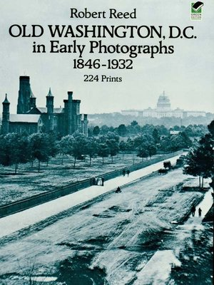 cover image of Old Washington, D.C. in Early Photographs, 1846-1932