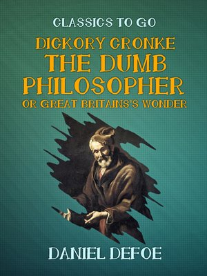 cover image of Dickory Cronke the Dumb Philosopher or Great Britains's Wonder
