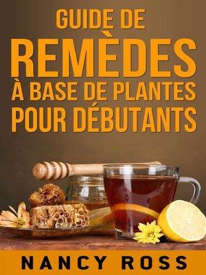 cover image of Guide de remèdes à base de plantes pour débutants
