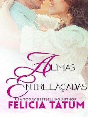 cover image of Almas Entrelaçadas