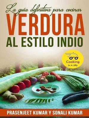 cover image of La guía definitiva para cocinar verdura al estilo indio
