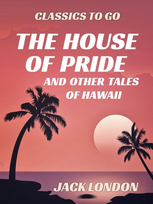 cover image of The House of Pride and Other Tales of Hawaii