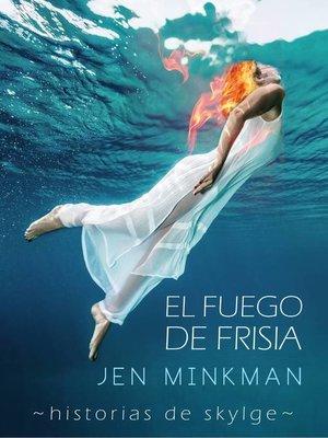 cover image of El Fuego de Frisia