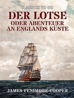 cover image of Der Lotse oder Abenteuer an Englands Küste