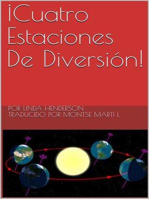 cover image of ¡Cuatro Estaciones De Diversión!