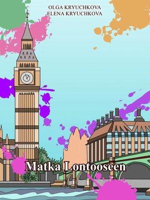 cover image of Matka Lontooseen