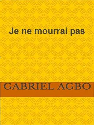 cover image of Je ne mourrai pas