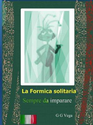 cover image of La Formica Solitaria