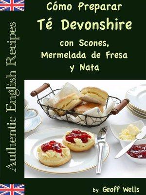 cover image of Cómo Preparar Té Devonshire