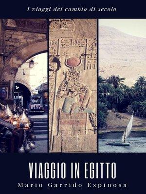 cover image of I viaggi del cambio di secolo--Viaggio in Egitto