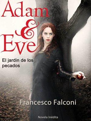 cover image of Adam & Eve. El jardin de los pecados.