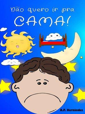 cover image of Não quero ir pra cama!
