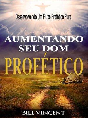 cover image of Aumentando Seu Dom Profético