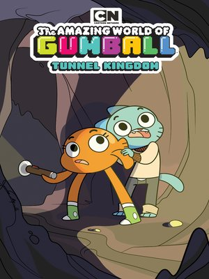 cover image of The Amazing World of Gumball: Tunnel Kingdom