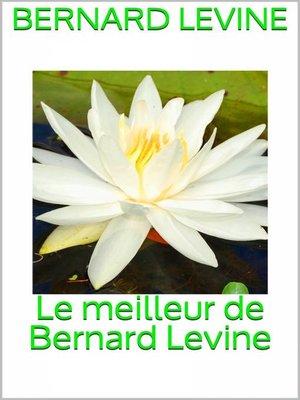 cover image of Le meilleur de Bernard Levine