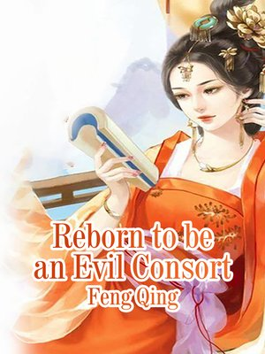 cover image of Reborn to be an Evil Consort