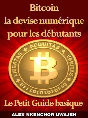 cover image of Bitcoin la devise numérique pour les débutants