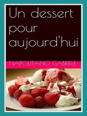 cover image of Un Dessert Pour Aujourd'hui