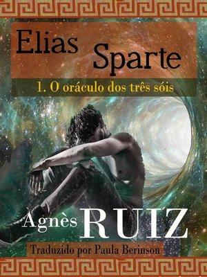 cover image of Elias Sparte, O oráculo dos três sóis tomo 1
