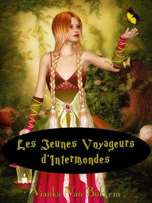 cover image of Les Jeunes Voyageurs D'intermondes
