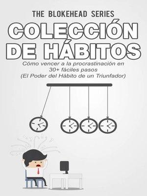 cover image of Cómo Vencer a la Procrastinación en 30+ Fáciles Pasos