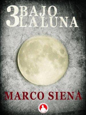 cover image of 3 Bajo la Luna