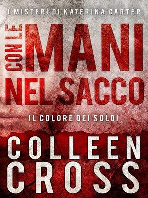 cover image of Con le Mani nel Sacco ;  I Misteri di Katerina Carter
