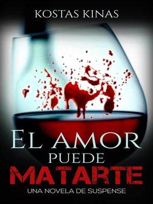 cover image of El amor puede matarte