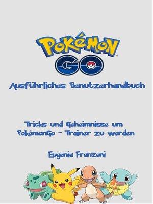 cover image of PokémonGo--Ausführliches Benutzerhandbuch