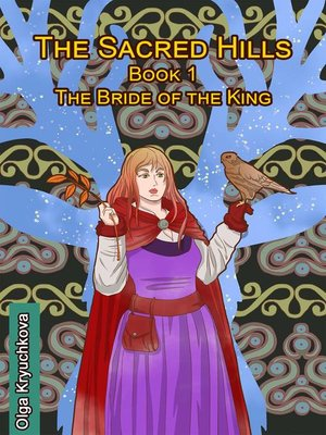 cover image of The Sacred Hills. Book 1. the Bride of the King