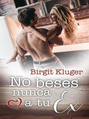cover image of No beses nunca a tu ex