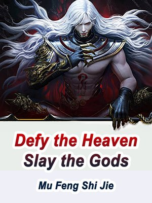 cover image of Defy the Heaven, Slay the Gods