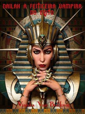 cover image of Nailah – a Feiticeira-Vampira do Egito
